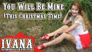Ivana Raymonda - You Will Be Mine (This Christmas Time) | Original Song &  | 4k