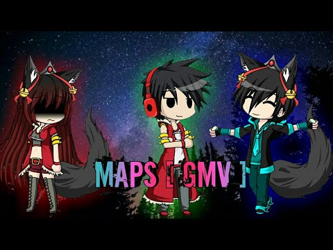 Maps | Maroon 5 [ GMV ] ~ Gacha studio
