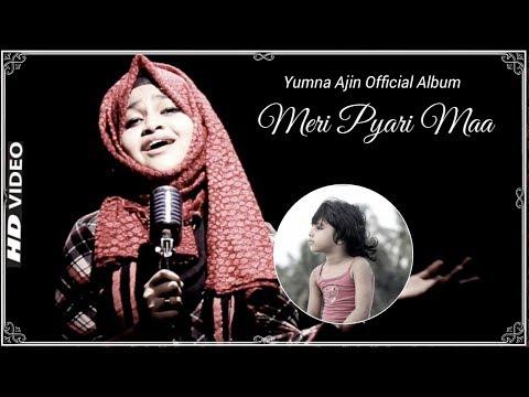 Meri Pyari Maa By Yumna Ajin | Official Album | HD VIDEO