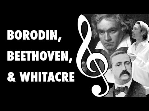 Steve Recommends, Ep. 2: Borodin, Beethoven, and Whitacre