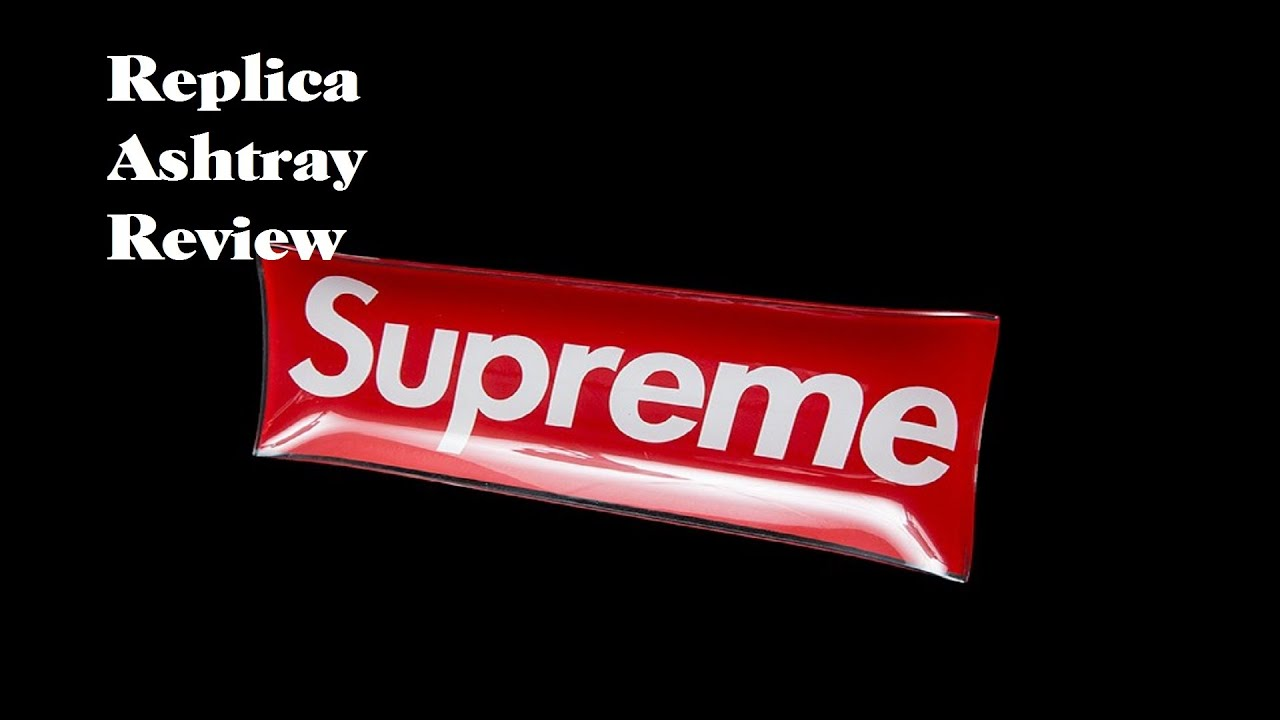 Replica Supreme Ashtray - Review - YouTube