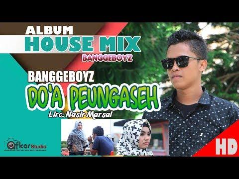 BangGeboyZ - DOA PEUNGASEH ( Album House Mix Sep Jai-Jai ) HD Video Quality 2017.