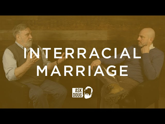 Interracial Marriages / Ask Doug