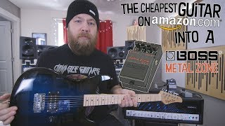 The Cheapest Guitar On Amazon...Into A Metal Zone.