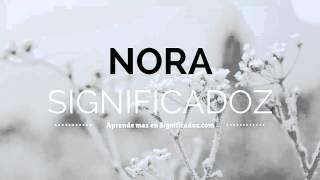 Nora - Significado del Nombre Nora