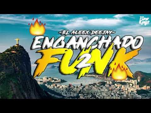 ENGANCHADO FUNK 2🔥 PERREO BRASILEÑO  EL ALEEX DEEJAY [FLOW KINGS 2018]