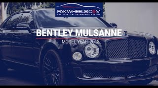 Bentley Mulsanne - Walk Around: Price, Specs & Features | PakWheels