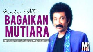 Download Hamdan ATT - Bagaikan Mutiara (Official Music Video) | Dangdut Original