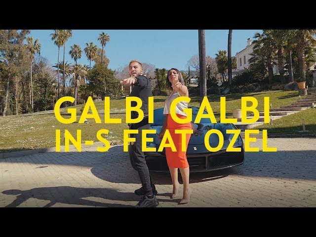 IN-S feat. Ozel - Galbi Galbi (Clip Officiel)