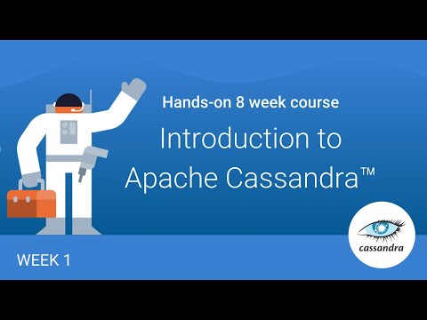[Cassandra Workshop Series Week 1/8] - Getting Started With Cassandra
