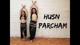 Husn Parcham | Zero | Dance Choreography | Nidhi Kumar ft. Akansha