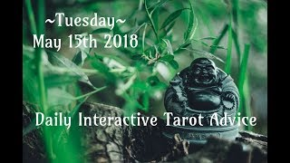 5/15/18 *All Signs* Daily Interactive Tarot Advice