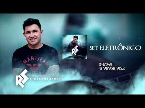 SET MUSICA ELETRONICA DJ RICARDO SANCHES