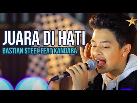 Bastian Steel Feat Kandara - Juara di Hati
