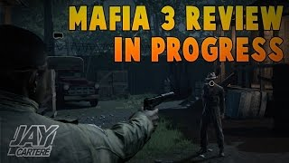 Mafia 3 Review In Progress - Impressions & Thoughts (OVER 20 Hours In)