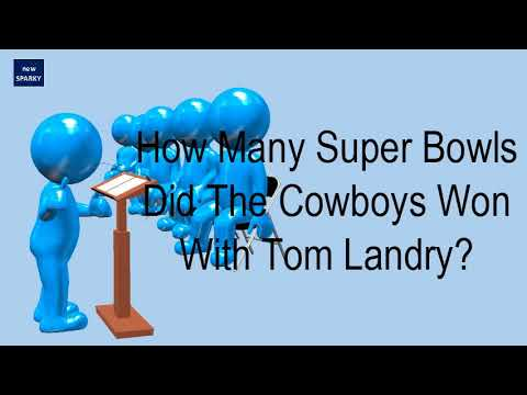 How Many Super Bowls Did The Cowboys Won With Tom Landry?