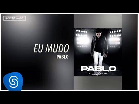 Pablo - Eu Mudo (Desculpe Aí) [Áudio Oficial]