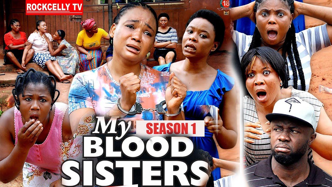 Download MY BLOOD SISTER (SEASON 1) - NEW MOVIE ALERT! - Racheal Okonkwo LATEST 2020 NOLLYWOOD MOVIE || HD