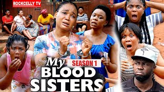 MY BLOOD SISTER (SEASON 1) - NEW MOVIE ALERT! - Racheal Okonkwo LATEST 2020 NOLLYWOOD MOVIE || HD