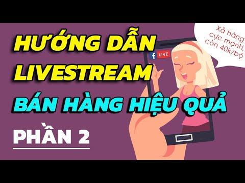 Hướng dẫn livestream bán hàng hiệu quả trên Facebook | Phần 2: Trong khi Livestream
