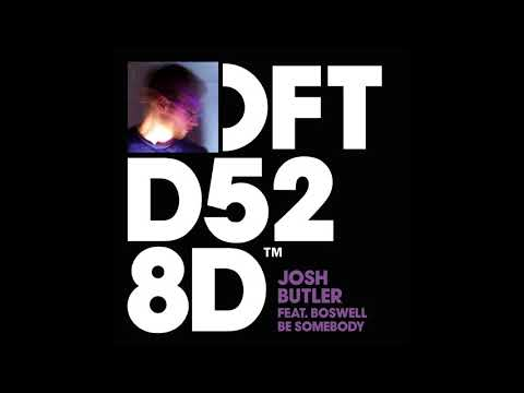 Josh Butler featuring Boswell 'Be Somebody' Dario D'Attis Remix