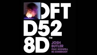 Josh Butler Featuring Boswell Be Somebody Dario D Attis Remix