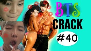 BTS Crack #40 - You touch my tralala