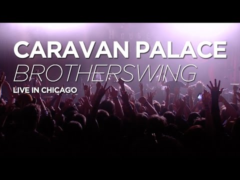 Caravan Palace - Brotherswing (live in Chicago 2016)