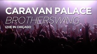 Caravan Palace Brotherswing live in Chicago 2016.mp3