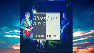 Blues for Ana - Cevrin Dreiser