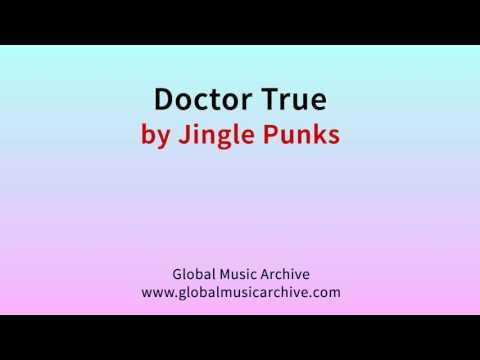 Doctor true by Jingle Punks 1 HOUR
