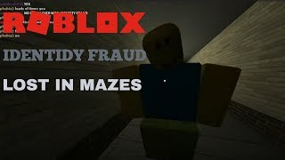 ROBLOX Identity Fraud: LOST IN A MAZE (Ft.Serious,Creepy,Bison (Midda),Storm)