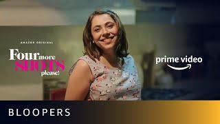 Bloopers - Four More Shots Please S02 | Sayani Gupta, Kirti Kulhari, Bani J, Maanvi Gagroo