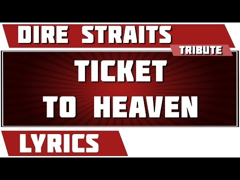 Ticket To Heaven - Dire Straits tribute - Lyrics