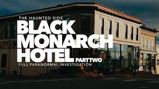 Black Monarch Hotel   Part 2   Paranormal Investigation   Full Episode 4K   S05 E08