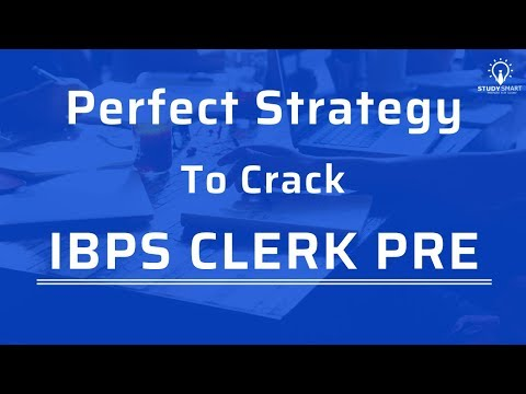 Perfect Strategy to Crack IBPS Clerk Prelims 2018 Exam !