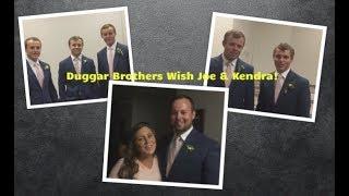 DUGGAR Brothers wishing Joe & Kendra on Camera : Watch what Josh has to say!