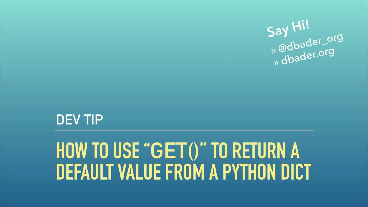 Using get() to return a default value from a Python dict