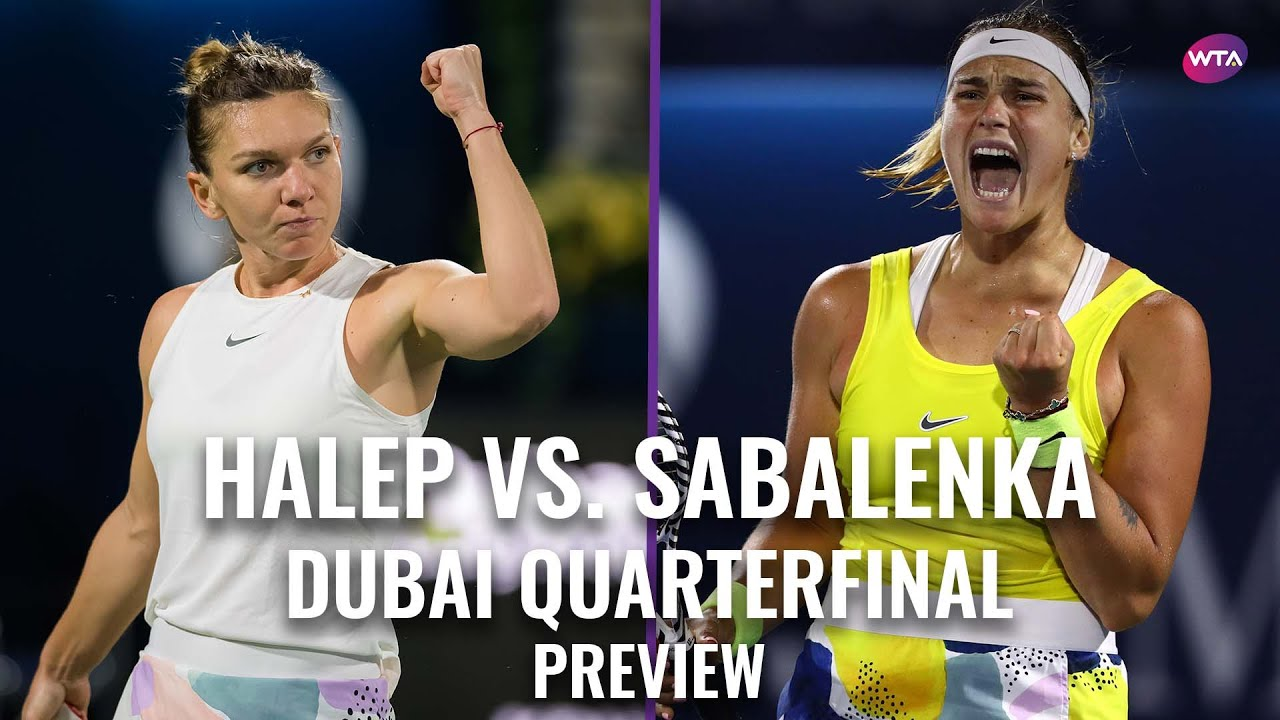 Simona Halep vs. Aryna Sabalenka | 2020 Dubai Quarterfinal Preview