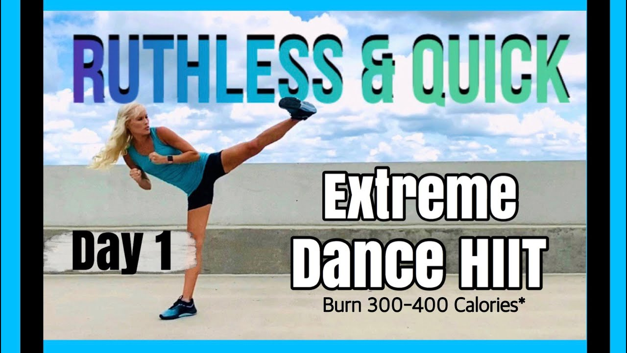 Day 1 | Ruthless & Quick Extreme Dance HIIT
