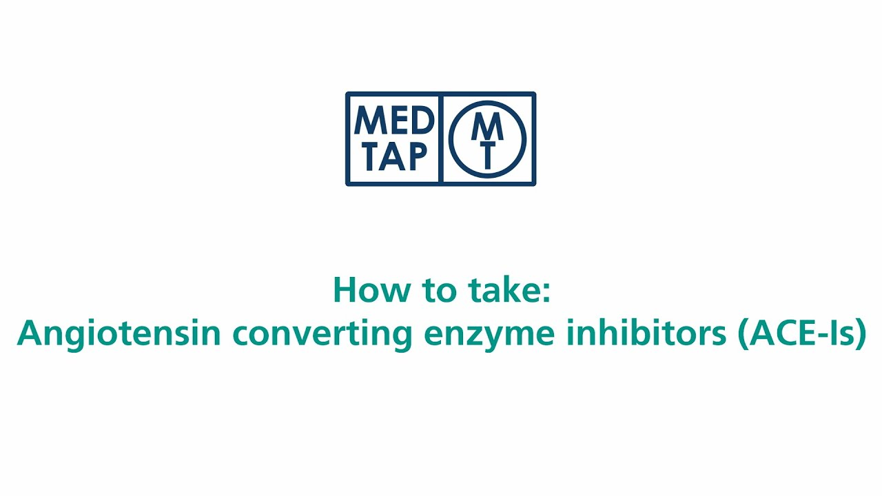 MedTap: How to take angiotensin converting enzyme inhibitors (ACE-Is)