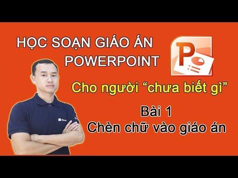 Bài 1  Học Soạn Giáo án điện Tử  Powerpoint Chèn Chữ Vào Giáo án