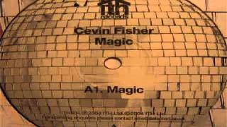 Cevin Fisher ‎-- Magic