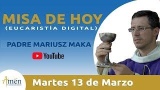Misa de Hoy (Eucaristía Digital) Martes 13  Marzo 2018 - Padre Carlos Yepes