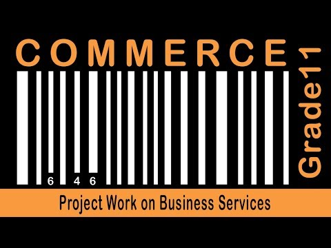 Commerce Grade 11 | Project Work on Business Services | Projects Studies | Field Visits | Part 56