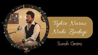 Tujhse Naraz Nahi Zindagi | Surosh Girotra| Cover Song | Gulzar| RD Burman|