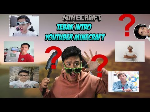 AYO TEBAK 15 INTRO YOUTUBERS MINECRAFT INDONESIA!!