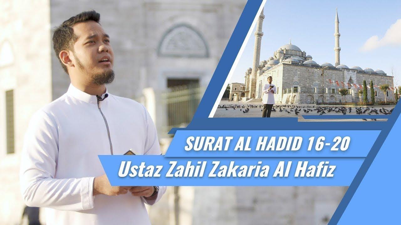 Goes To Turkey Ustaz Zahil Zakaria Al Hafiz Surat Al Hadid 16 20