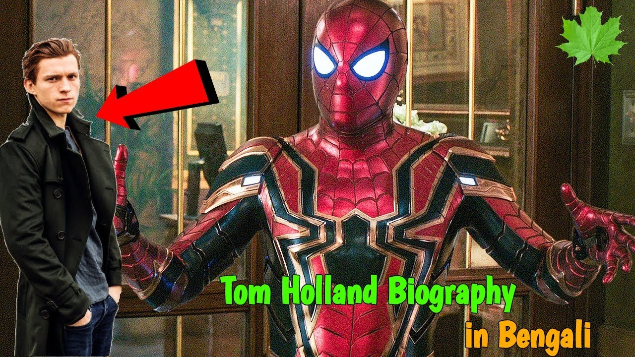 Tom Holland biography 2019 in Bengali | Spider man far from home 2019 full  movie | Life Area