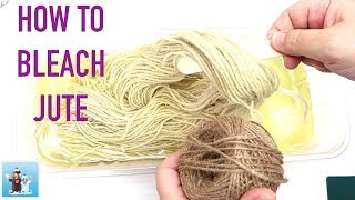 How to Bleach Jute | Twine | Art and Craft Ideas